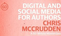 Digital and Social Media for Authors: A 60-Minute Masterclass extract - The Guardian