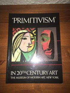 """Primitivism"" In 20th Century Art Affinity of the Tribal and the Modern Volume 1  