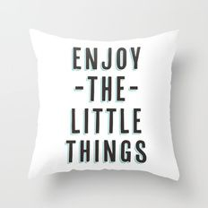 Throw Pillow featuring Enjoy The Little Things by Crafty Lemon