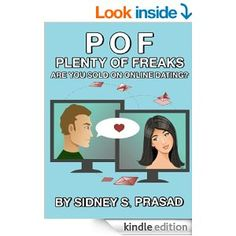 Amazon.com: PLENTY OF FREAKS- ARE YOU SOLD ON ONLINE DATING? eBook: SIDNEY S. PRASAD: Kindle Store