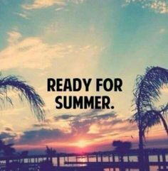 Ready for summer..