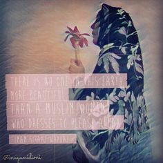 """""""There is no one in this earth more beautiful than a muslim women who dresses to please Allah"""". (Imam Siraaj Wahhaj)"""