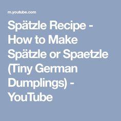 Spätzle Recipe - How to Make Spätzle or Spaetzle (Tiny German Dumplings) - YouTube
