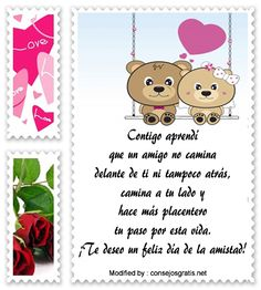 palabras por dia del amigo,saludos por dia del amigo,sms por dia del amigo : http://www.consejosgratis.net/lindos-mensajes-por-el-dia-de-la-amistad/