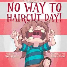 No Way to Haircut Day! (Grammy's Gang Book 1) (Volume 1) by Flo Barnett. $6.99. Author: Flo Barnett. Publication: June 20, 2012. Publisher: CreateSpace (June 20, 2012)