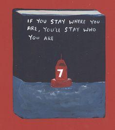 Se você ficar Onde você está, você vai continuar sendo quem você é