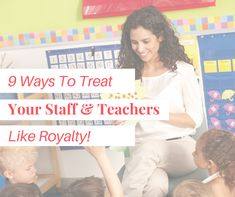 9 Ways To Treat Your Staff Like Royalty — Daycare Studio Interview Guide, Starting A Daycare, Staff Morale, Feeling Appreciated, Teacher Appreciation Week, Activities To Do, Feeling Special, Treat Yourself, Go Outside