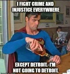 Nope!  Not goin' near Detroit!