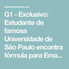 G1 - Exclusivo: Estudante de famosa Universidade de São Paulo encontra fórmula para Emagrecimento - notícias em Ciência e Saúde