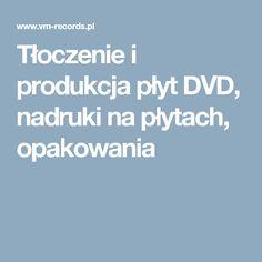 Tłoczenie i produkcja płyt DVD, nadruki na płytach, opakowania