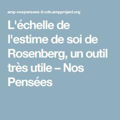 L'échelle de l'estime de soi de Rosenberg, un outil très utile – Nos Pensées