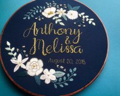 Custom Personalized Embroidery Hoop Art, Wedding, Engagement, Anniversary, Family Name with Florals, Home Decor, Stained Hoop Embroidery