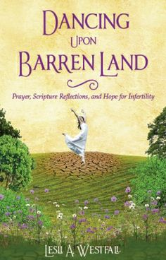 Dancing Upon Barren Land New Book Offers Prayers, Scripture Reflections and Hope for Infertility Prayer Topics, Ways To Be Happier, Book Review Blogs, Prayer Scriptures, Gods Love, Live Life, New Books, The Cure, Prayers