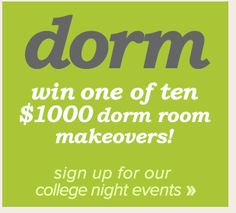 Win one of ten $1000 dorm room makeovers!   Found this May  2013