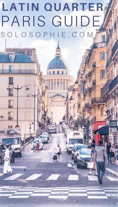 Latin quarter Paris guide: things to do and where to do in the 5e and 6e arrondissements of Paris, France.