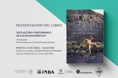 """Hoy te invitamos a la presentación del libro """"Arte, acción y performance en los muchos méxicos"""", la cita es este 11 de abril a las 18:30 horas en el Foro Cultural Downtown Bistrobar. #AgendaCultural #Literatura #ChihuahuaCuu #CulturaParaTodos"""