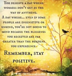 Stay positive quote via The Road to Me on Facebook by ruby