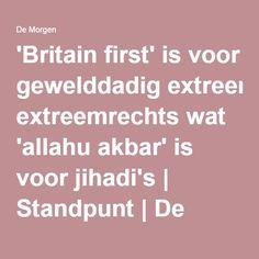 'Britain first' is voor gewelddadig extreemrechts wat 'allahu akbar' is voor jihadi's   Standpunt   De Morgen