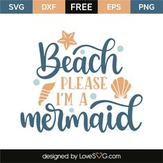 Beach please i'm a mermaid without the shells Free Font Design, Design Logo, Vinyl Crafts, Vinyl Projects, Art Projects, Cricut Vinyl, Svg Files For Cricut, Mermaid Quotes, Beach Please