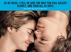 "This is one of my favorite books! ""As he read, I fell in love the way you fall asleep: slowly, and then all at once."" - John Green, ""The Fault in Our Stars"" Perfect Love Quotes, Love Picture Quotes, Best Love Quotes, Favorite Quotes, Sweet Quotes, Favorite Things, Star Quotes, Movie Quotes, Book Quotes"