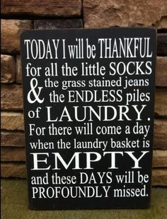 So true.... no more laundry for me.