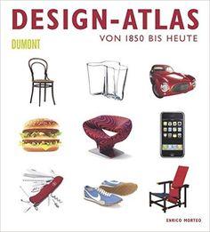 Design-Atlas: Von 1850 bis heute: Amazon.de: Enrico Morteo: Bücher