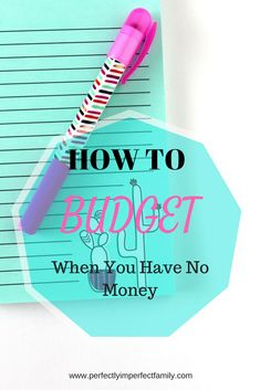 Need help with money management? Learn how to budget with little to no money.