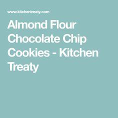 Almond Flour Chocolate Chip Cookies - Kitchen Treaty