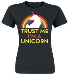 Ladies fun shirt - Trust Me I'm A Unicorn    - front print  - fit: normal cut  - length: normal length  - neck: crew neck