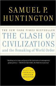 The Clash of Civilizations and the Remaking of World Order: Samuel P. Huntington: 9781451627169: Amazon.com: Books From Stewart Brand's List on the Long Now site.