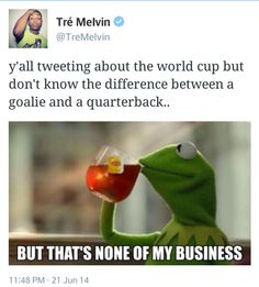 But that's none of my business...