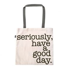 Every sale of the Skinny laMinx 'Seriously, Have a Good Day' shopper will see of the purchase price donated to the GoodStart Trust, which runs the Breakfast Club, providing a daily breakfast to students at Good Hope Seminary Junior in Cape Town. Famous Movie Quotes, Quotes By Famous People, People Quotes, Strong Women Quotes, Historical Quotes, Einstein Quotes, The Breakfast Club, Funny Movies, Disney Quotes