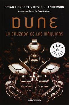 Brian Herbert & Kevin J. Anderson - Dune: la cruzada de las máquinas (ciencia ficción)