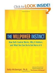 The Willpower Instinct is an excellent resource