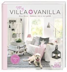 My Villa Vanilla: Wohnen, wie es mir gefällt: Amazon.de: Martina Hesse: Bücher