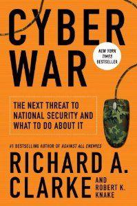 Cyber War By Richard A Clarke and Robert Knake