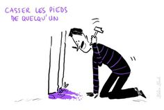 to break one's feet Fig. To annoy someone, to bore someone stiff French Language Course, French Language Lessons, French Language Learning, French Lessons, French Sentences, French Phrases, French Quotes, French Expressions, French Teacher