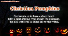 Pumpkins are closely associated with both Halloween and Thanksgiving and are most likely native to America. In this week's lesson you'll find a lot of game ideas using pumpkins, and also a reminder that God looks at the inside and not merely whats on the outside.  He wants us to have a clean heart.  Like a like shining from inside the pumpkin, he also wants us to shine out to the world.