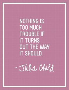 chef, julia child, quotes, sayings, love, cooking, famous quote ...