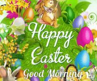 Happy Easter Good Morning