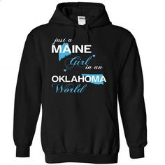 (MEJustXanh001) Just A Maine Girl In A Oklahoma World - #tee trinken #hoodie quotes. CHECK PRICE => https://www.sunfrog.com/Valentines/-28MEJustXanh001-29-Just-A-Maine-Girl-In-A-Oklahoma-World-Black-Hoodie.html?68278