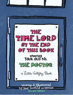 .Latest Book News: 'The Time Lord at the end of this Book' - Coming soon!  Inspired by the genius of Jon Stone's 'The Monster at the end of this Book' and the BBC's 'Doctor Who' - Available soon at http://www.jameshance.com