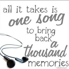 SOOOOO VERY TRUE!!  IT CAN PLACE YOU WITH SOMEONE, AT A CERTAIN TIME, AT A CERTAIN PLACE.  THE BEAUTY OF MEMORIES!! : )