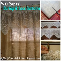 My Thrift Store Addiction                       : Refresh Your Home: No Sew Burlap And Lace Curtains...