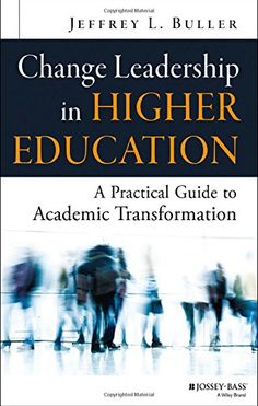 Download free Change Leadership in Higher Education: A Practical Guide to Academic Transformation pdf