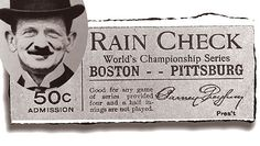 Courtesy of Pittsburgh Pirates  Barney Dreyfuss, principal owner of the Pirates franchise until 1932, also is credited with building Forbes Field. A ticket stub from the 1903 World Series at the old Exposition Park between the Pirates and Boston Americans. Boston won the series, five games to three.