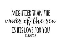 Psalm 93:4 Mightier than the waves of the sea is by WildEyesSigns
