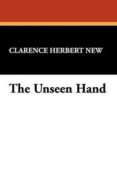 The Unseen Hand, by Clarence Herbert New (Hardcover)