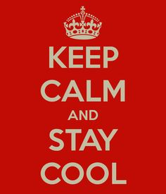 Kepp calm and stay cool