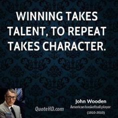 john wooden quotes | john-wooden-john-wooden-winning-takes-talent-to-repeat-takes.jpg